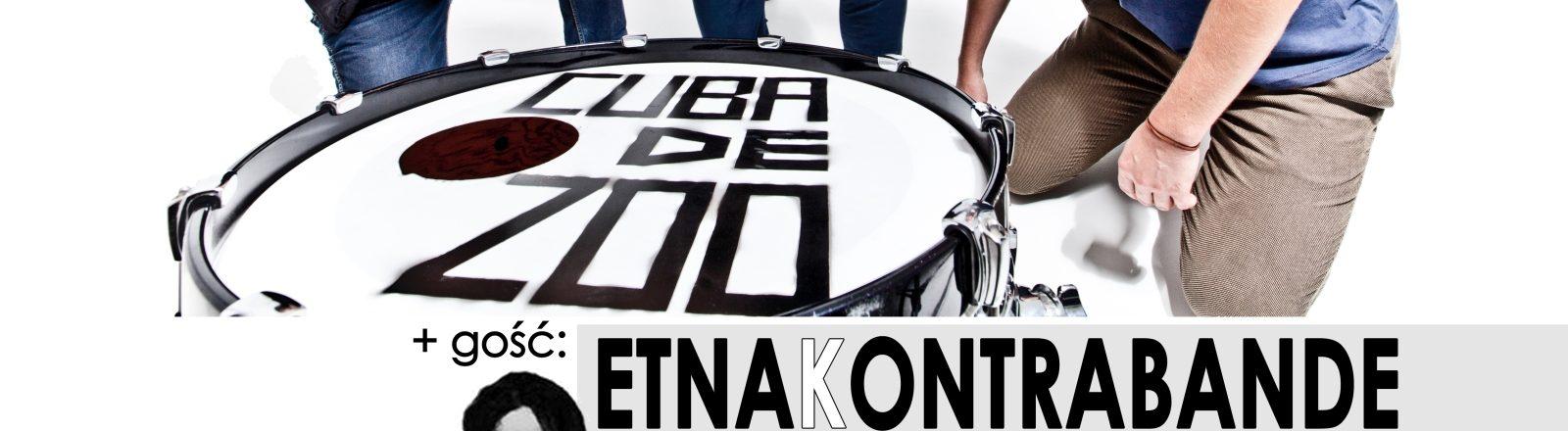 6 Urodziny ! CUBA de ZOO gość Etna Kontabande